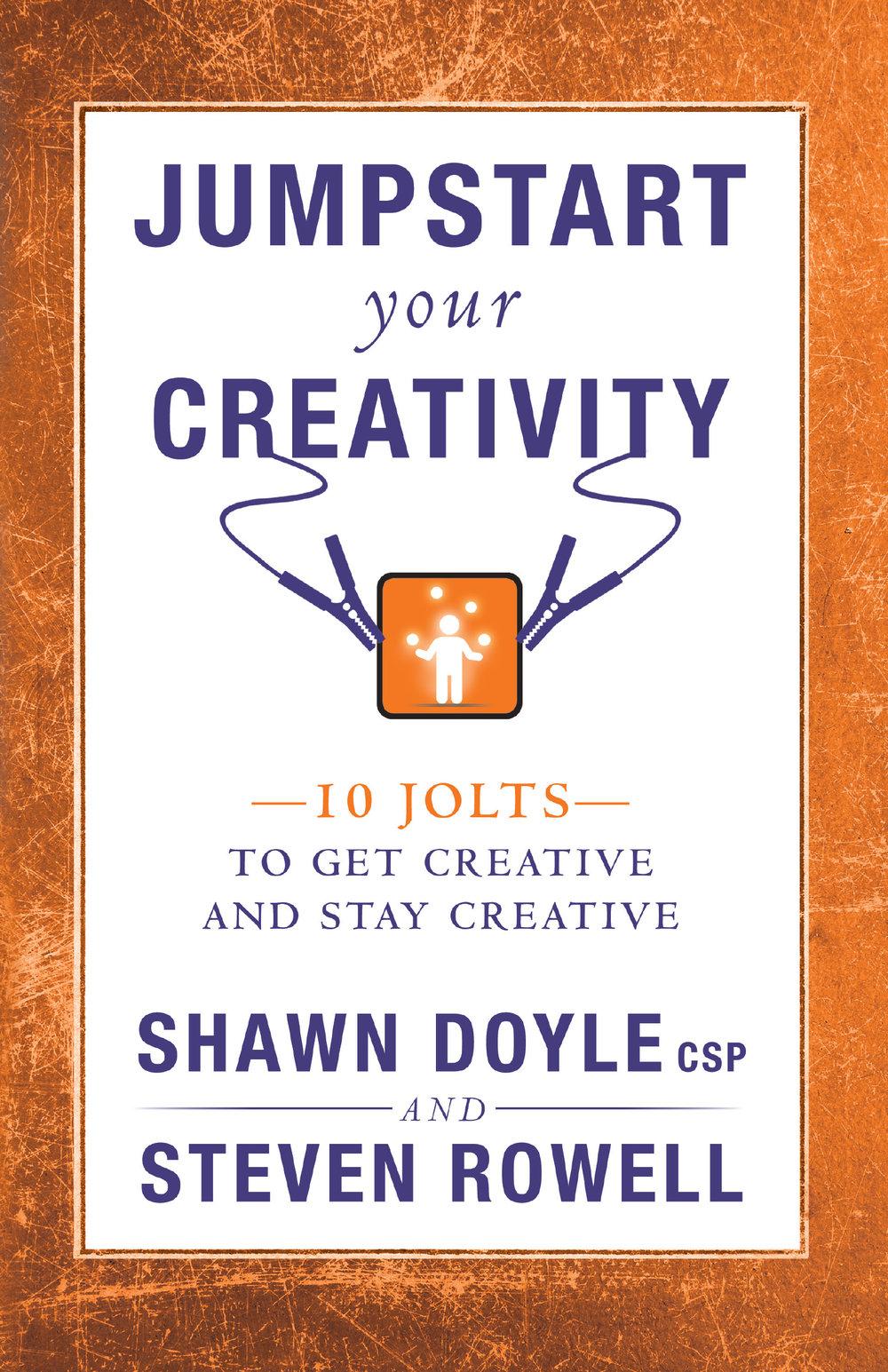 Jumpstart Your Creativity - Shawn Doyle CSP & Steven Rowell