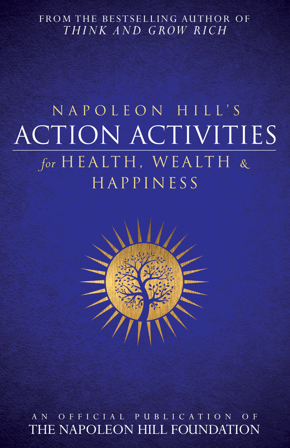 Napoleon Hill's Action Activities for Health, Wealth, and Happiness - By napoleon hill