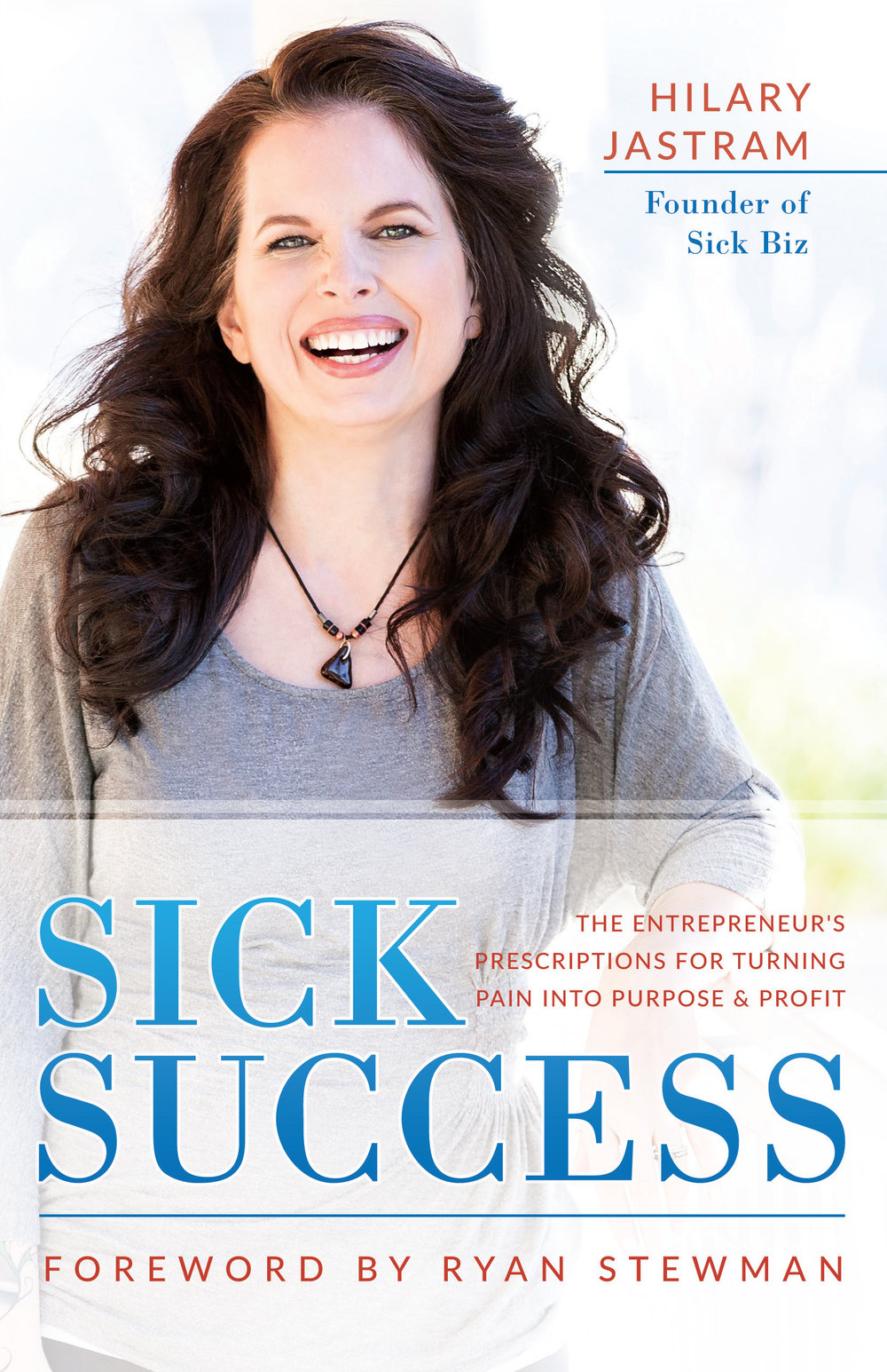 Sick Success - By Hilary Jastram