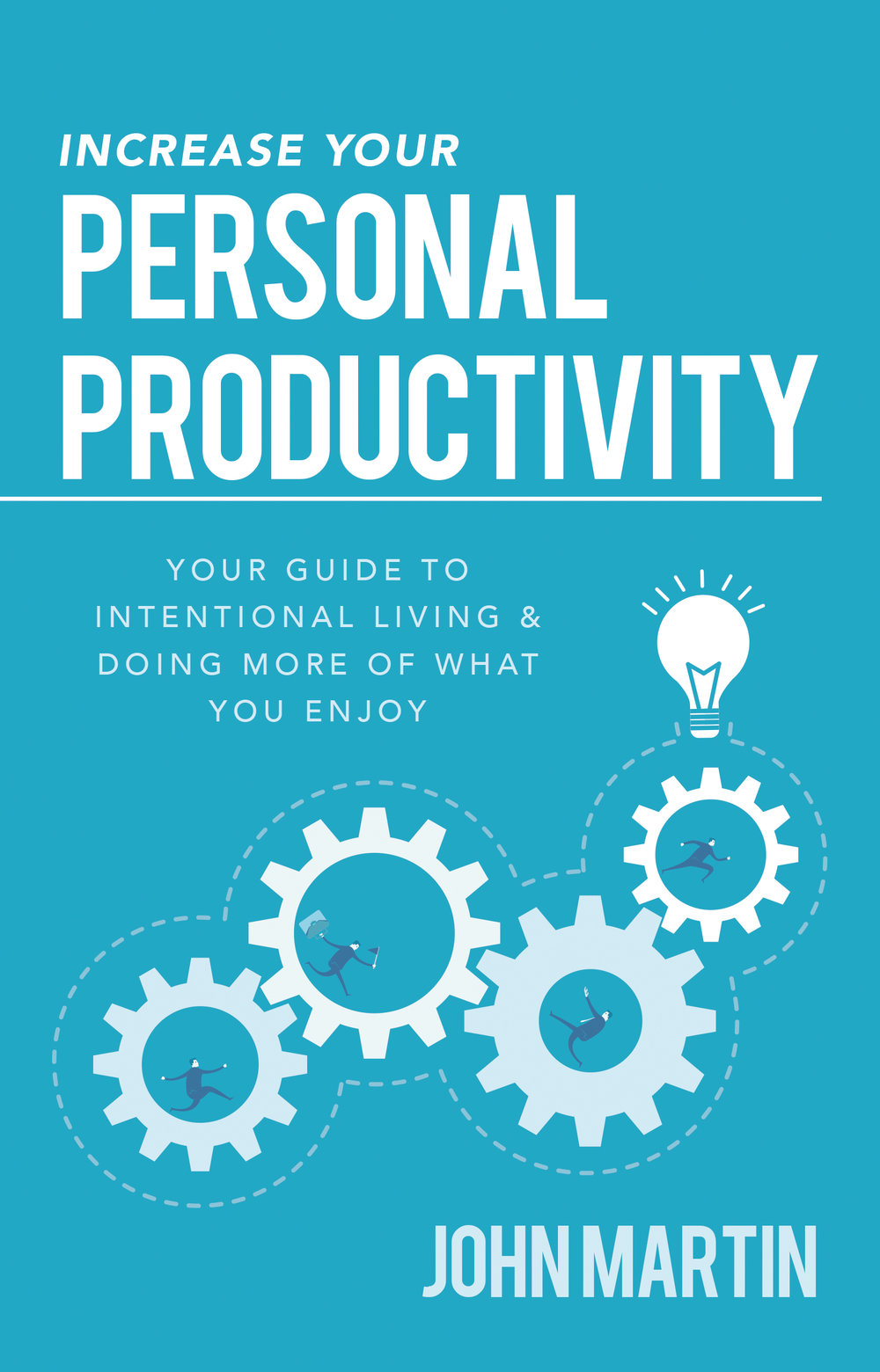 Increase Your Personal Productivity - By John Martin