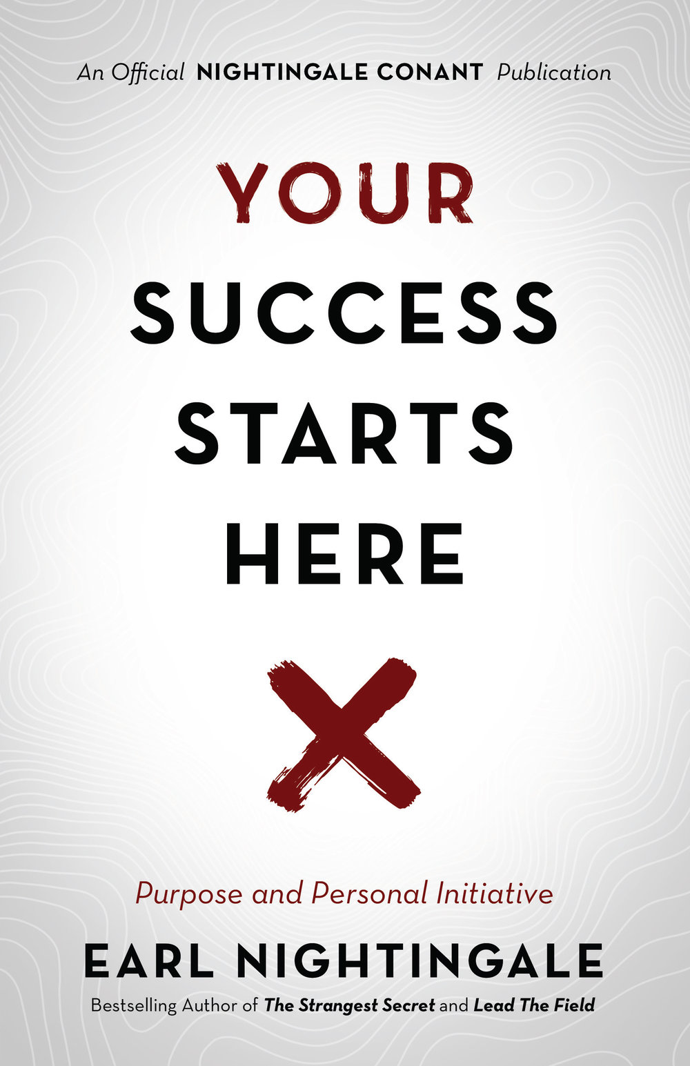Your Success Starts Here - By Earl Nightingale