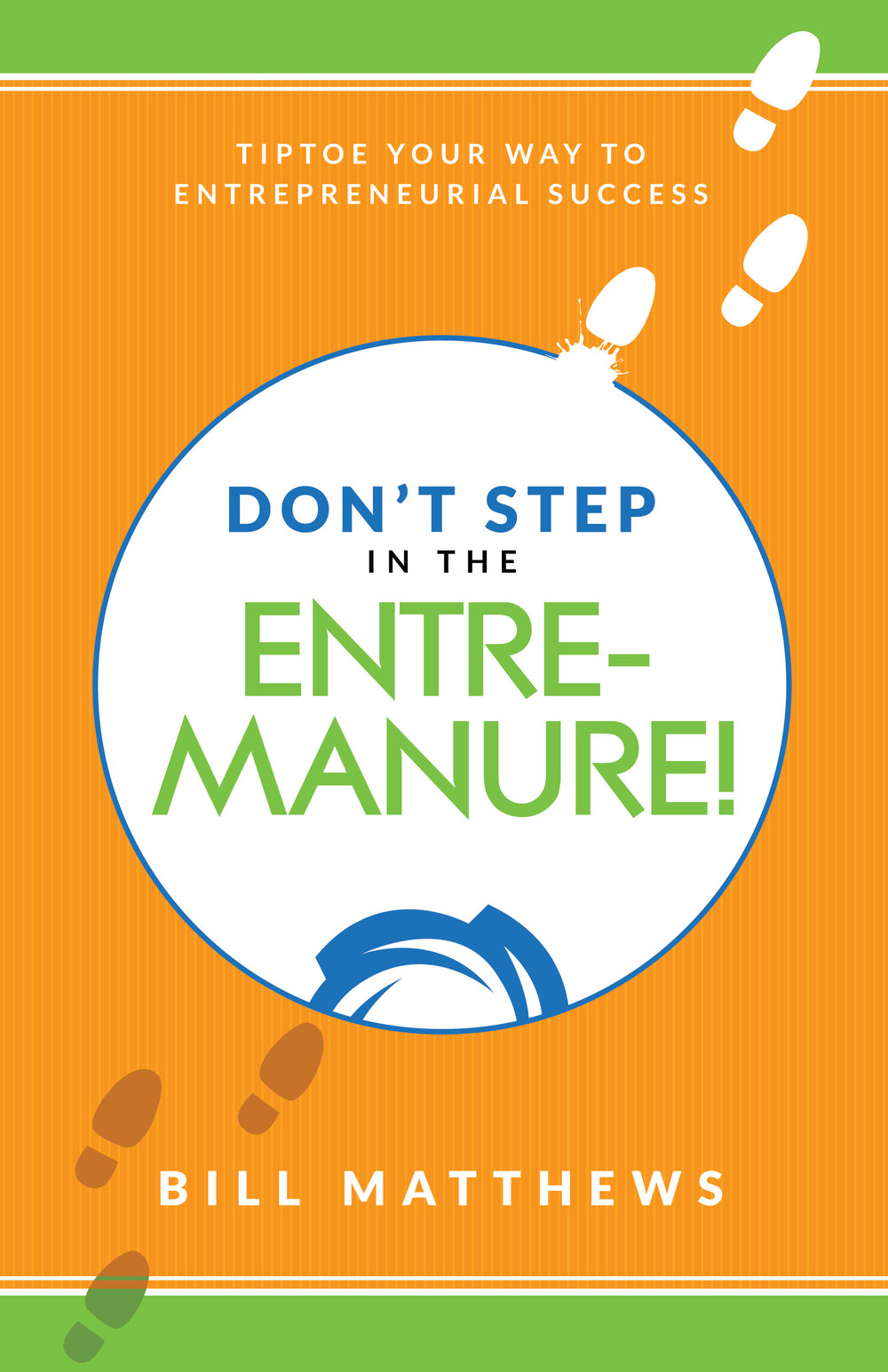 Don't Step in the Entre-Manure - Bill Matthews
