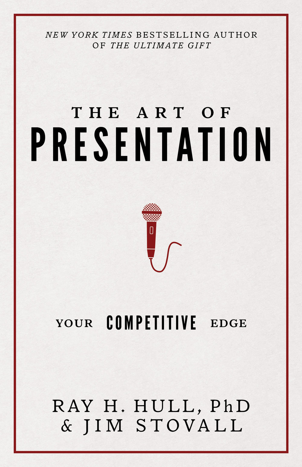 The Art of Presentation - Ray H. Hull, PHD and Jim Stovall