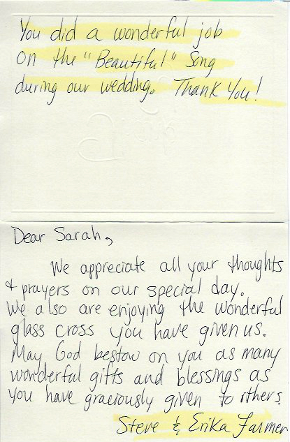 "Dear Sarah,   You did a wonderful job on the ""Beautiful"" song during our wedding. Thank you!  Steve & Erika Farmer"