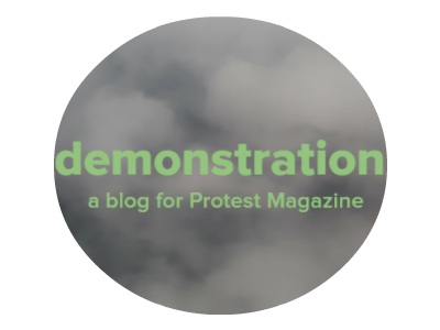 demonstration: a blog by the Protest Magazine community