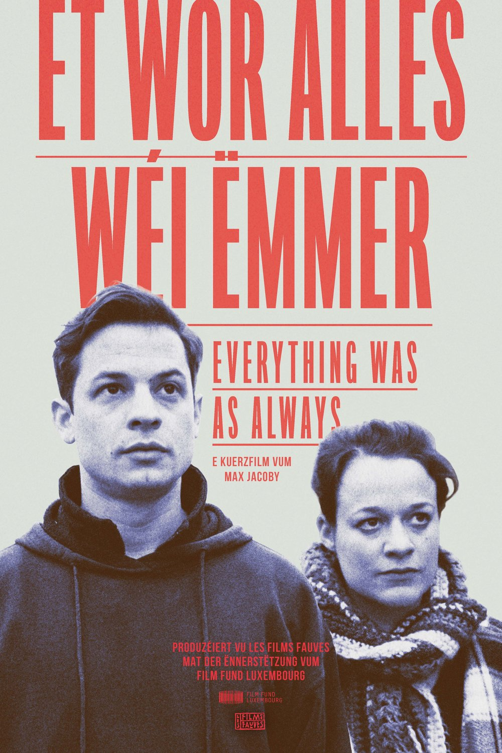 ET WOR ALLES WEI EMMER / EVERYTHING WAS AS ALWAYS - Directed by Max JACOBYScript by Max Jacoby & Govinda VAN MAELEWith Anouk WAGENER, Philippe DECKER & Roland GELHAUSENYear: 2016Original Version: LuxembourgishGenre: Family, DramaRunning Time: 19minProduction companies: LES FILMS FAUVES (LU)