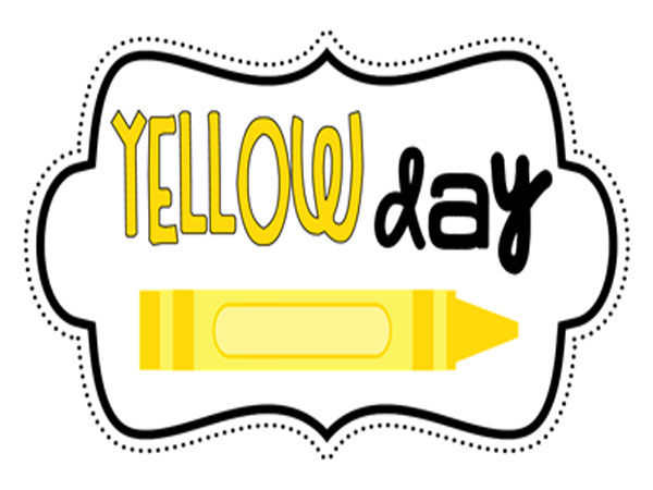 YELLOW WEEK (MON. 21ST - FRI. 25TH JANUARY 2019)     *YELLOW DAY - FRI. 25TH JANUARY 2019*