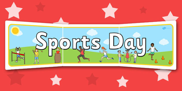 SPORTS DAY (FRI. 5TH APRIL 2019)