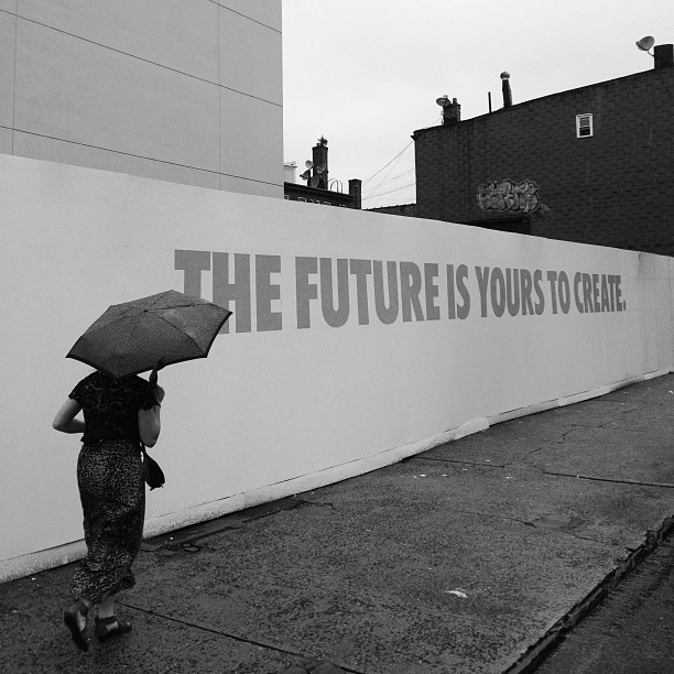 THE FUTURE IS YOURS TO CREATE. w/ @kaycasanova (at Williamsburg)