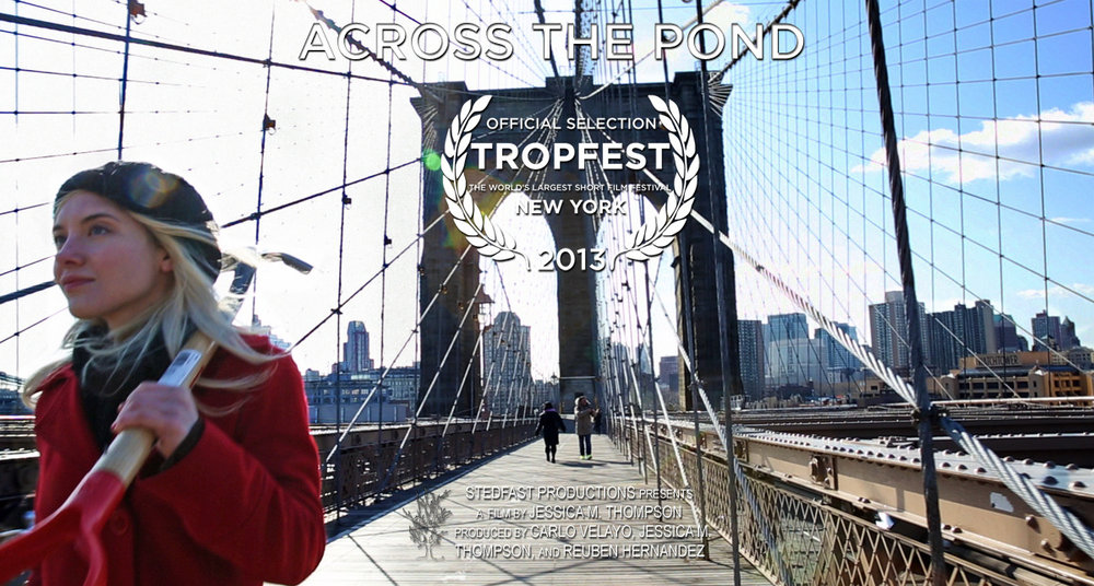 We are incredibly happy to announce that our short film, Across the Pond, has been selected as a finalist for Tropfest NY, the world's largest short film festival! Join us at Prospect Park on Saturday, June 22, to see it on the big screen along with 40,000 people. Liev Schreiber will be hosting and the judges include Malcolm Gladwell and Academy Award winning producer Fisher Stevens (The Cove). Tickets are free and are available here:   http://  tropfestnewyork2013.eventbr  ite.com/ .               Official press release:   http://tropfest.com/ny/files/2013/06/Tropfest-Finalist-release-FINAL-1.pdf
