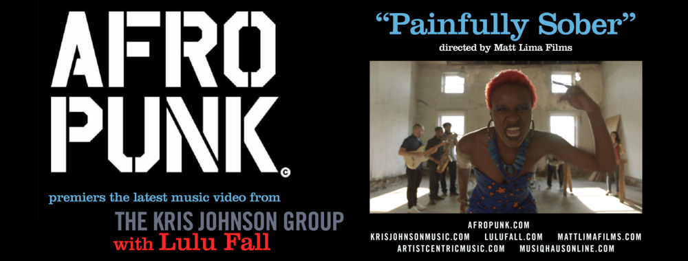 "Check out this dope   article   from AFRO PUNK featuring the Kris Johnson Group with Lulu Fall's latest music video ""Painfully Sober"", directed by   Matt Lima Films  !     Purchase your copy of ""The Unpaved Road"" here:   https://www.artistcentricmusic.com/music/unpavedroadpresale"