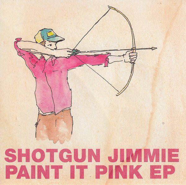 Paint It Pink//Shotgun Jimmie