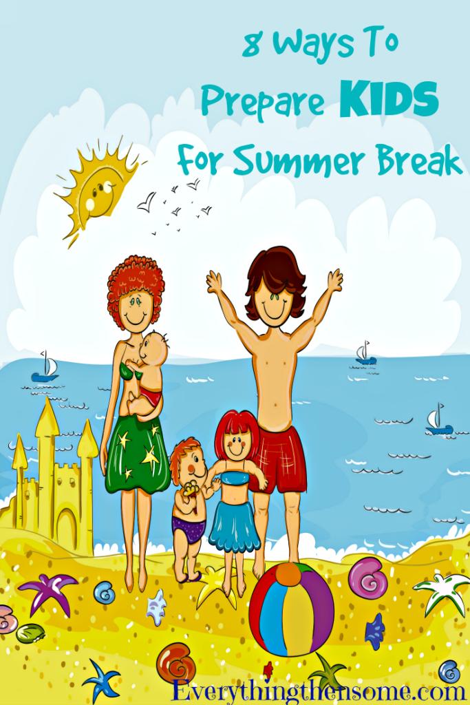 8 Ways To Prepare Kids For Summer Break
