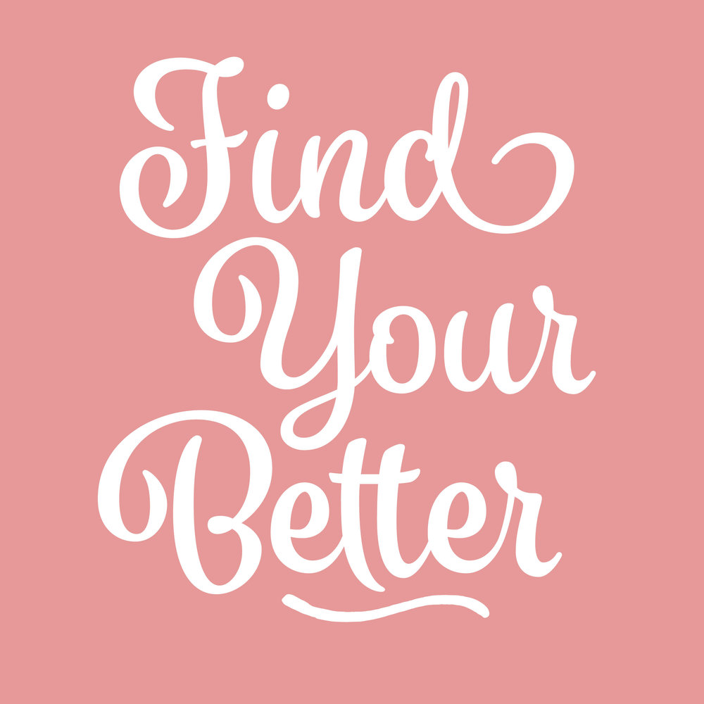 Let's start finding your better - Sign up for afree trial week