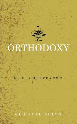 Orthodoxy    by G.K. Chesterton    Buy on Amazon
