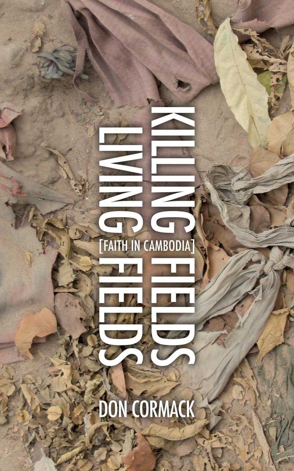 Killing Fields Living Fields    by Don Cormack    Buy on Amazon