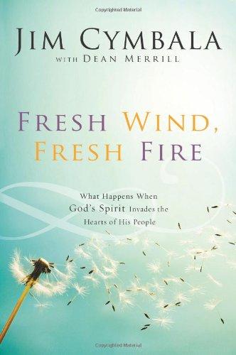 Fresh Wind, Fresh Fire    by Jim Cymbala    B  uy on Amazon