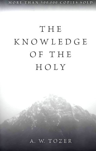The Knowledge of the Holy    by A.W. Tozer    Buy on Amazon