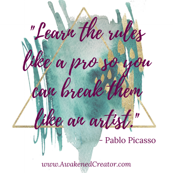 Learn the rules like a pro so you can break them like an artist Pablo Picasso