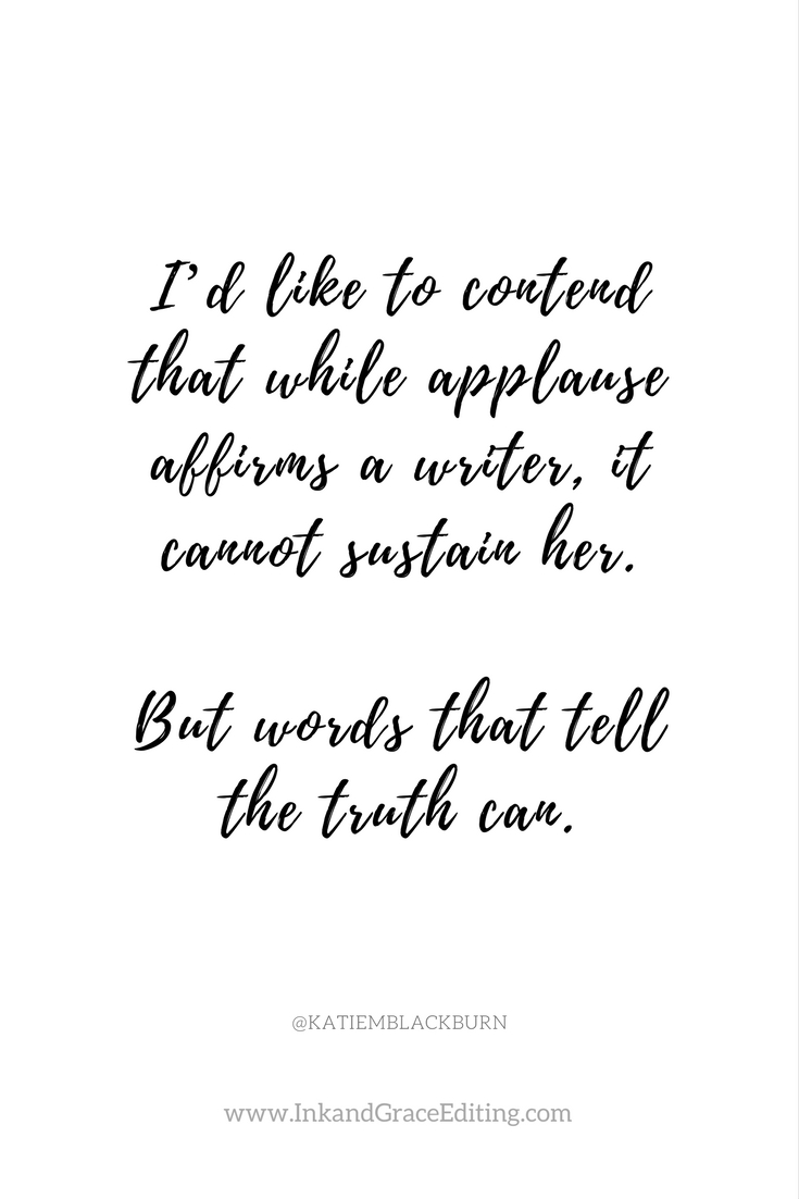 Applause does not sustain the writer