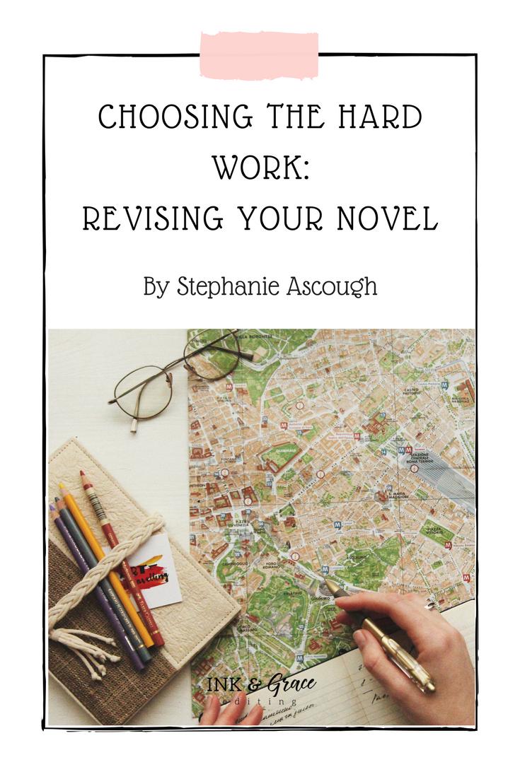 Choosing the hard work: Revising Your Novel