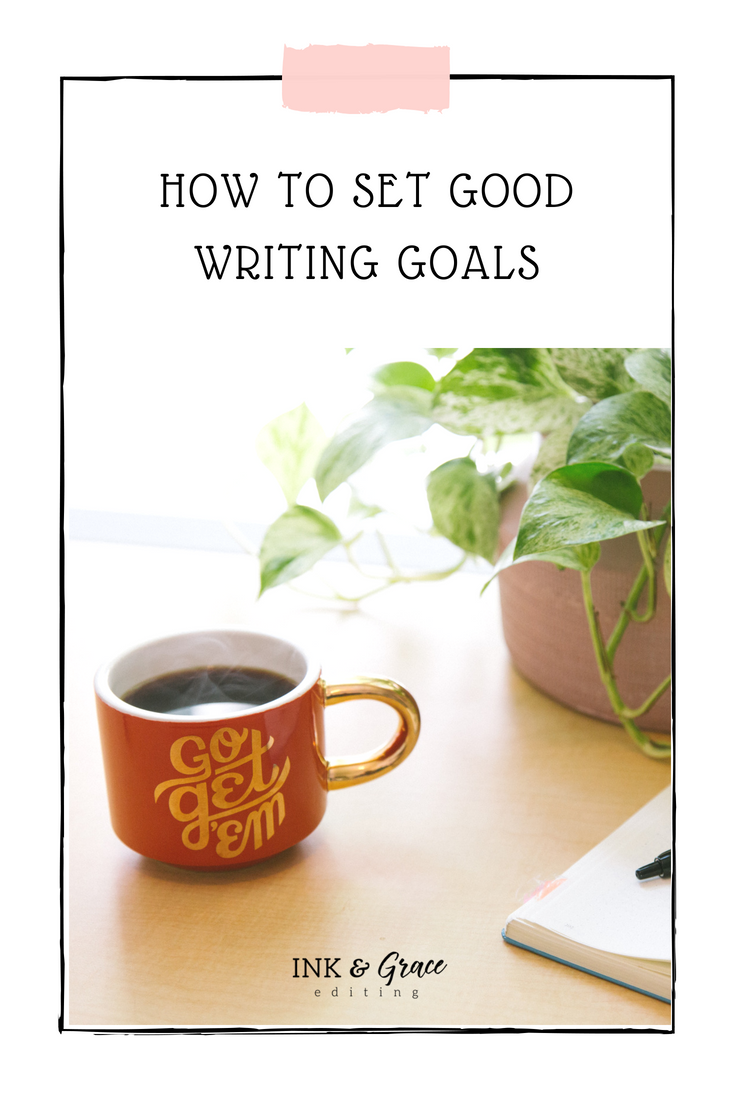 How to Set Good Writing Goals