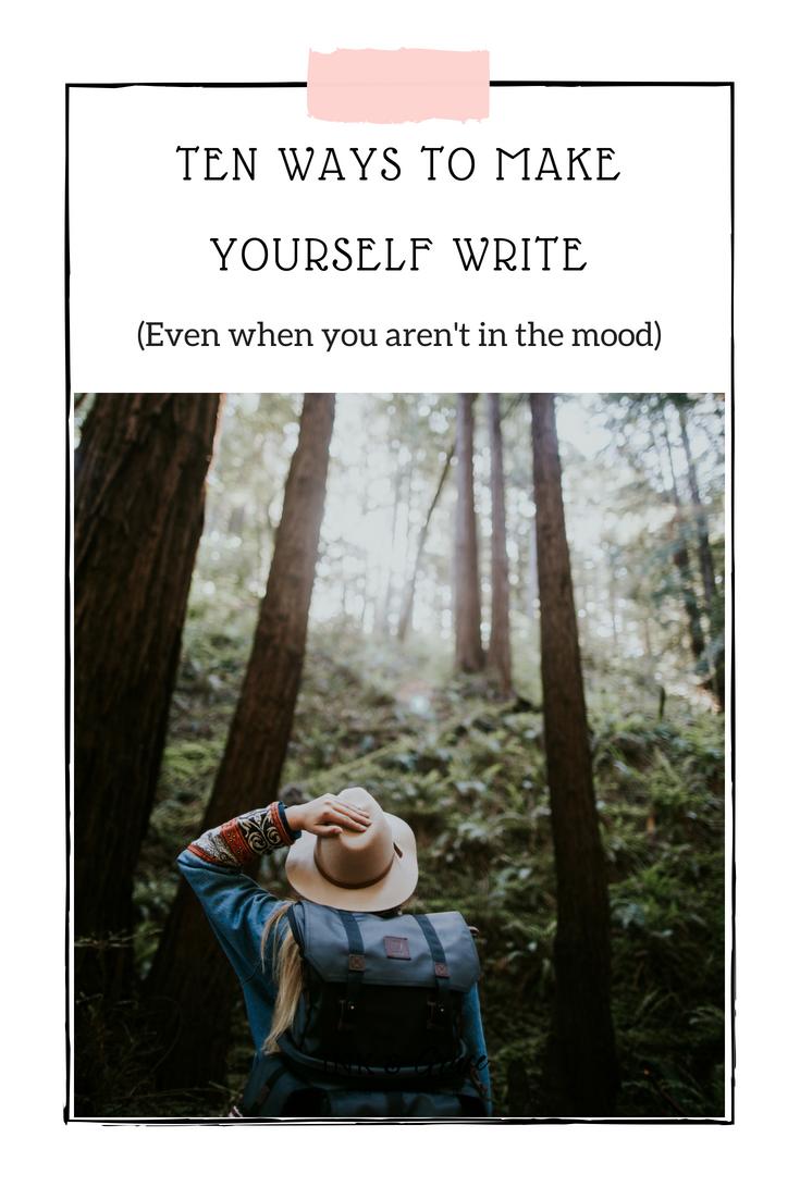 Ten Ways to Make Yourself Write
