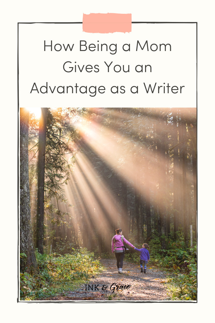 How Being a Mom Gives You an Advantage as a Writer