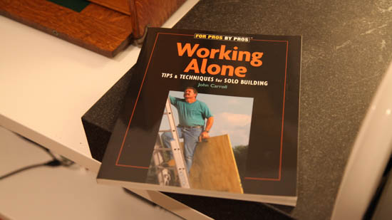 Working Alone - Tricks for lightly staffed construction projects.