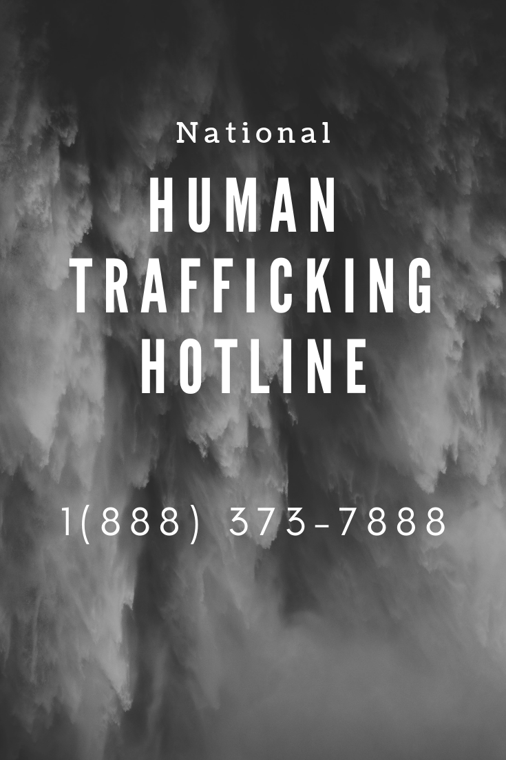 National Human Trafficking Hotline and websites to report any signs of sex trafficking victims.