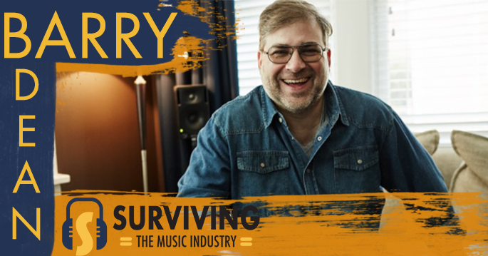 Episode 22: Barry Dean - Hit Songwriter & Producer