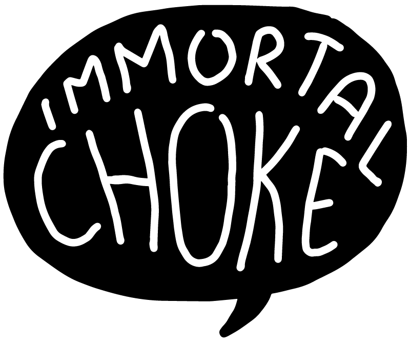 ImmortalChoke