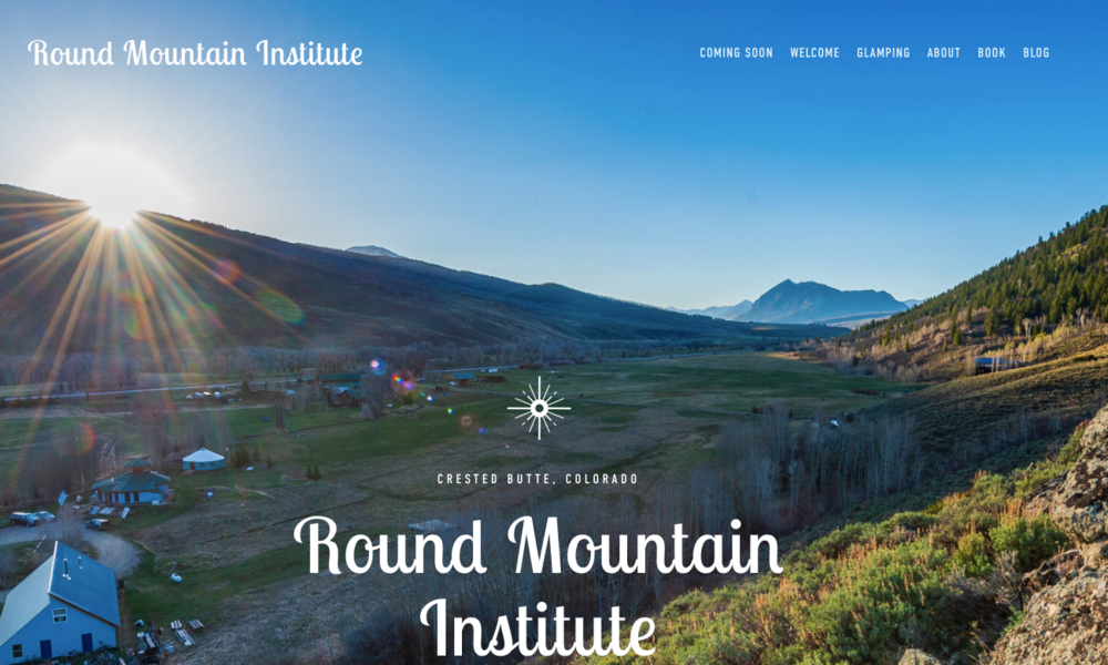 Round Mountain Institute - With images provided by Xaiver Fane this website is a joy to create! Stay tuned for the launch!
