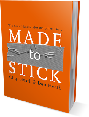 Made to Stick by Chip Heath and Dan Heath - book summary for small business owners