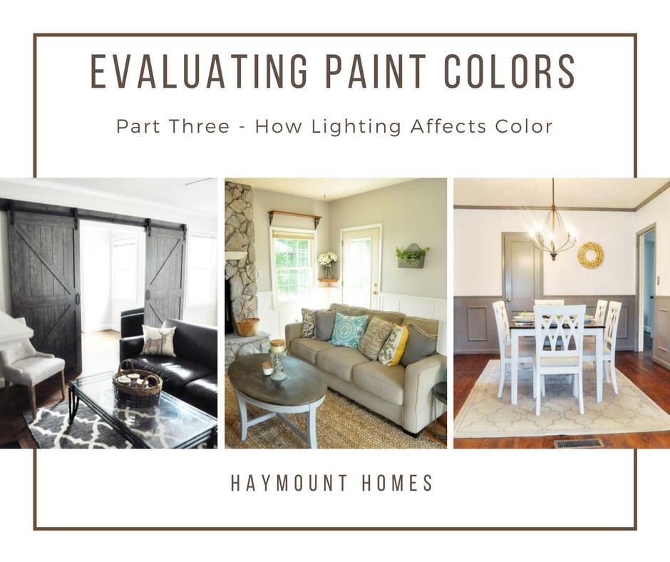 Choosing Paint Colors Part Three Evaluating The Lighting Haymount Homes