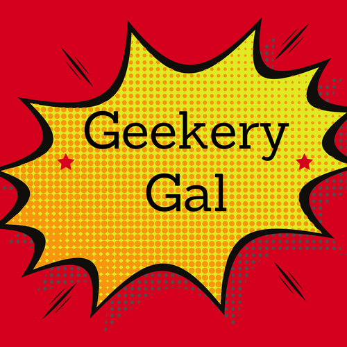 The Geekery Gal