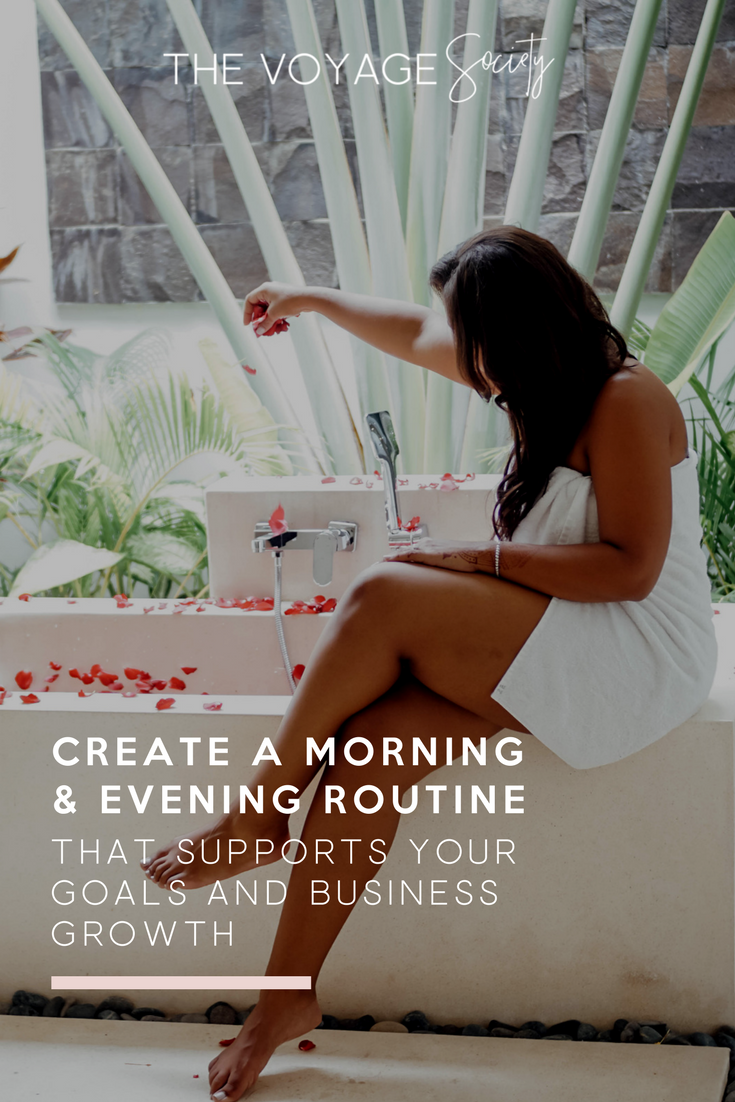 CREATE A MORNING & EVENING ROUTINE THAT SUPPORTS YOUR GOALS AND BUSINESS GROWTH