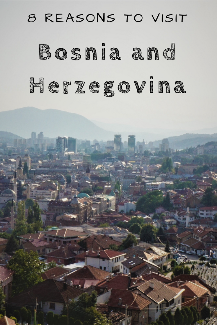Never thought about Bosnia and Herzegovina as a travel destination? Here are 8 reasons to visit Bosnia and Herzegovina to inspire your travels. #bosniaandherzegovina #bosnia #BIH