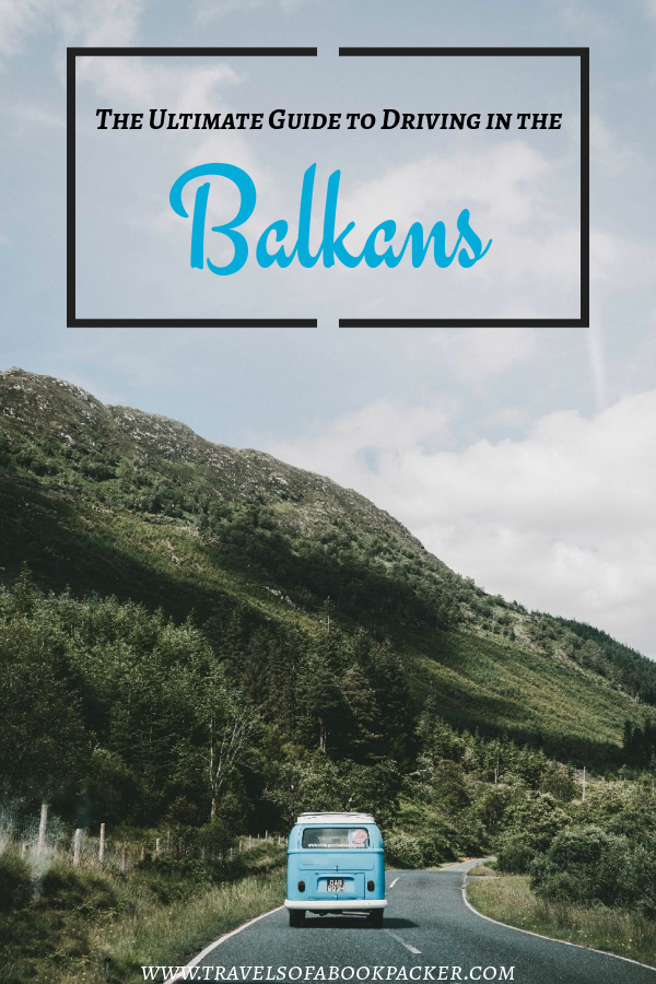 Planning a Road Trip through the Balkans? Here is a complete guide to driving in the Balkans. Read about road conditions, petrol prices, currencies, toll roads and much more. #balkan #driving #roadtrip #guide #balkanroadtrip #vanlife