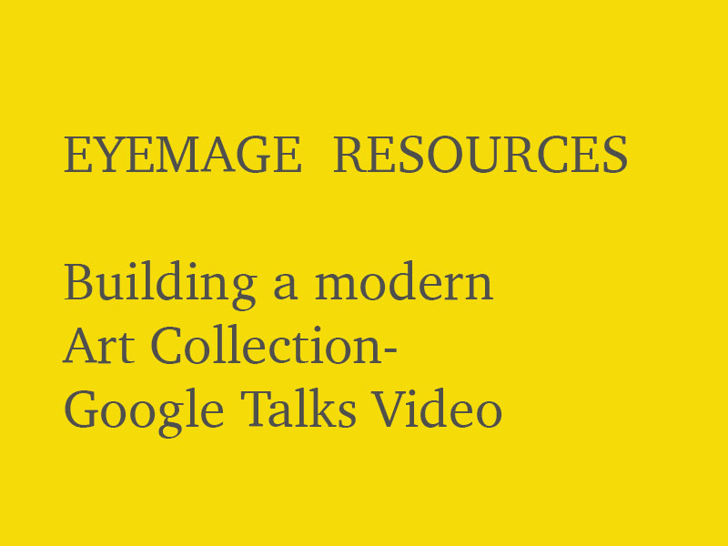 google talks — Art Collecting — Eyemage Gallery