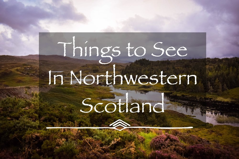 Things to See in Northwestern Scotland