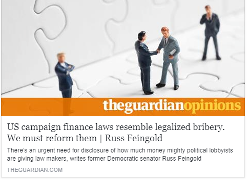 The Guardian - US campaign finance laws resemble legalized bribery. We must reform them Russ Feingold Opinion