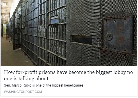Washington Post - How for-profit prisons have become the biggest lobby no one is talking about