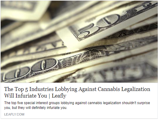 Leafly - POLITICS The Top 5 Industries Lobbying Against Cannabis Legalization Will Infuriate You