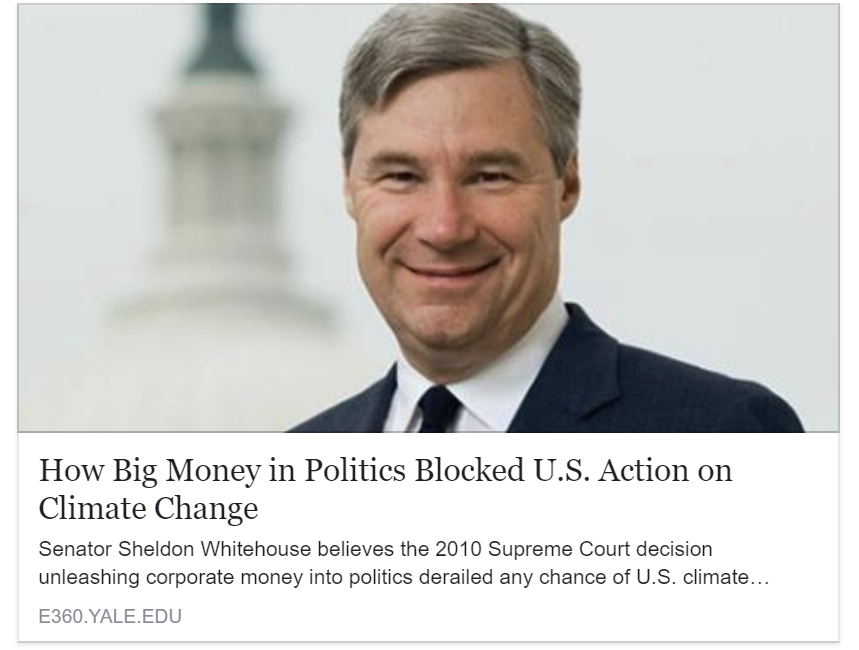 YaleEnvironment360 - How Big Money in Politics Blocked U.S. Action on Climate Change