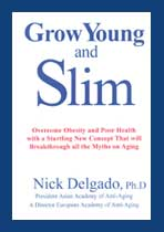 Grow Young and Slim -Dr. Nick Delgado