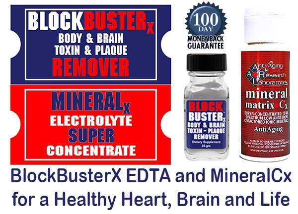 BlockBusterX EDTA and MineralCx for a Healthy Heart, Brain and Life