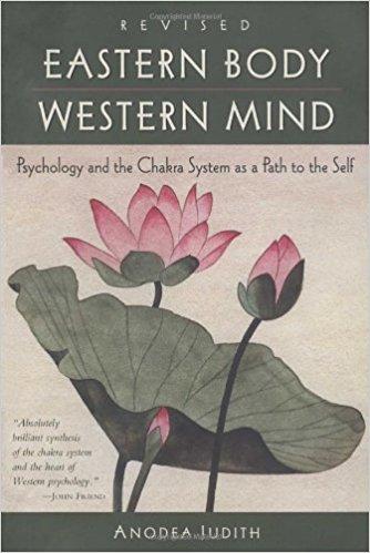 Eastern Body, Western Mind, by Anodea Judith   Yoga Philosophy, Chakras