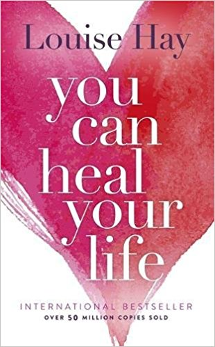 You Can Heal Your Life,    by Louise Hay