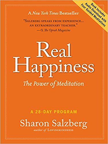 Real Happiness: The Power of Meditation,  by Sharon Salzberg   Meditation